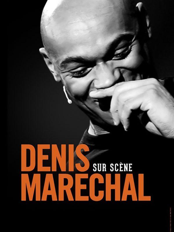 """DENIS MARÉCHAL dans """"DENIS MARÉCHAL SUR SCÈNE"""""""